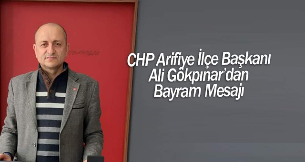 CHP Arifiye İlçe Başkanı Gökpınar'ın Bayram Mesajı