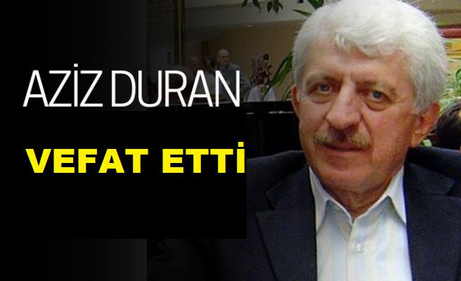 Aziz Duran koronavirüs sebebiyle hayatını kaybetti
