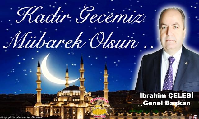 """İbrahim ÇELEBİ""""Kadir Gecemiz Mübarek Olsun"""""""