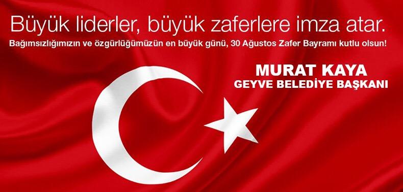 Murat Kaya, 30 Ağustos Zafer Bayramı dolayısıyla  kutlama mesajı yayınladı